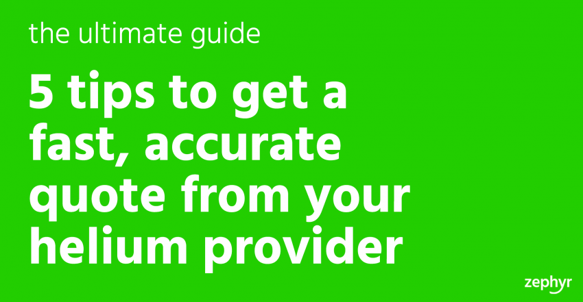 5 tips to get a fast, accurate quote from your helium provider