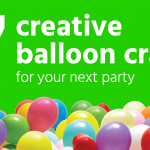7 creative balloon crafts for your next party