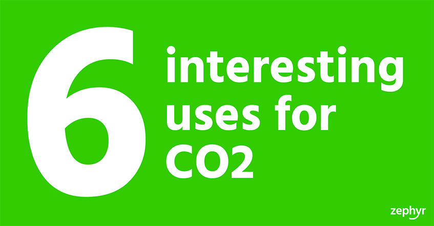 6 interesting uses for CO2 - Ask Zephyr