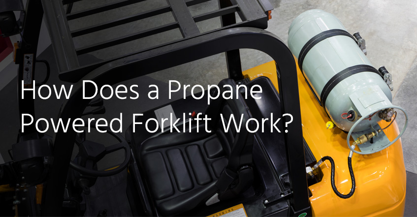 how does a propane powered forklift work | Zephyr Solutions LLC
