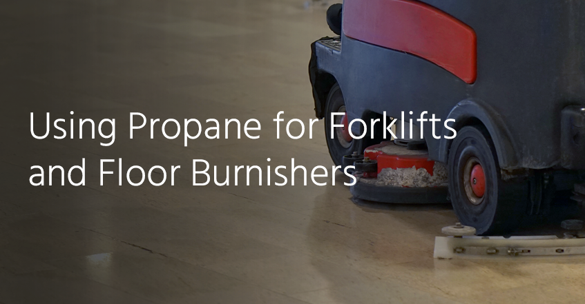 Propane for forklifts propane for floor burnishers | Ask Zephyr Solutions