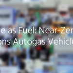 Propane as Fuel: Near-Zero Emissions Vehicles